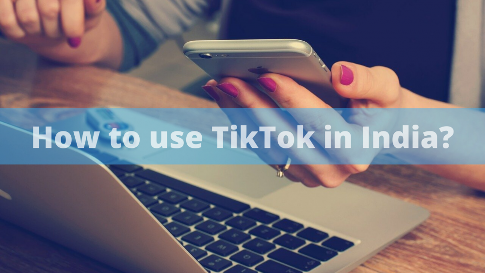 How to use TikTok in India