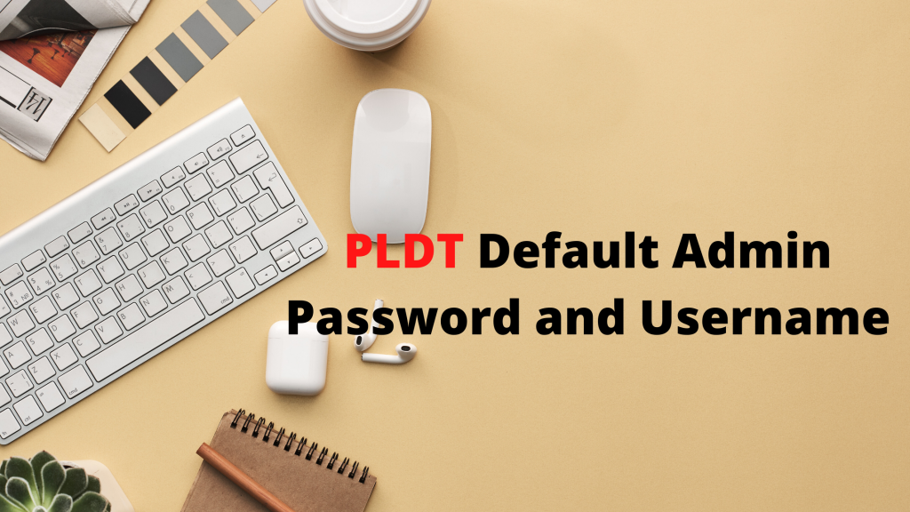 PLDT Default Admin Password and Username