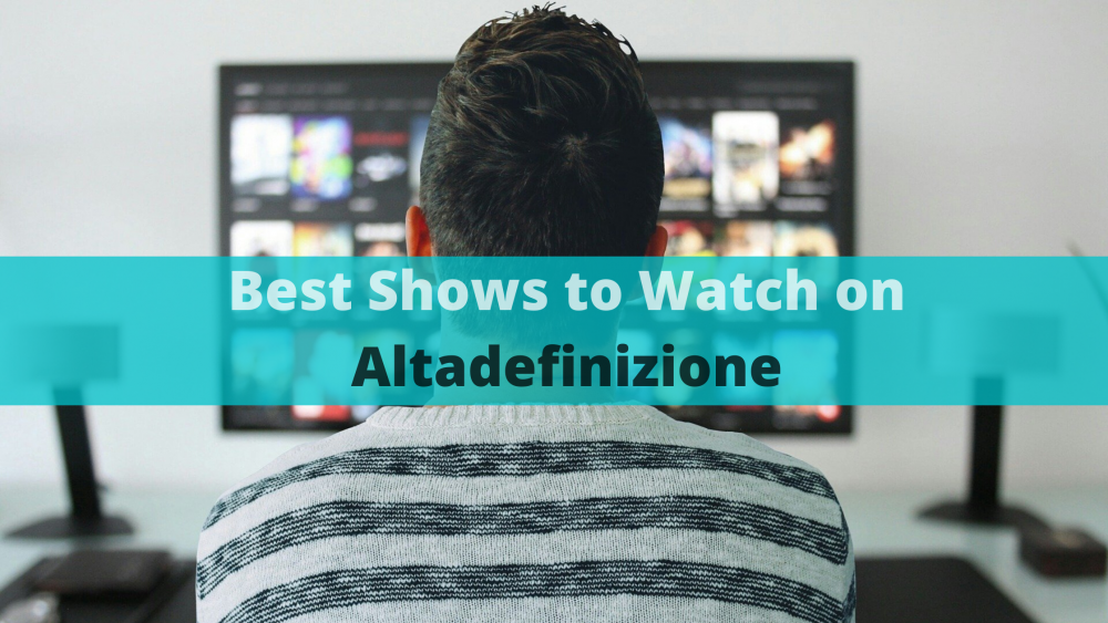 Altadefinizione 01 Top 10 Altadefinizione Series Tv And Films To Stream Right Now Techiewhizz