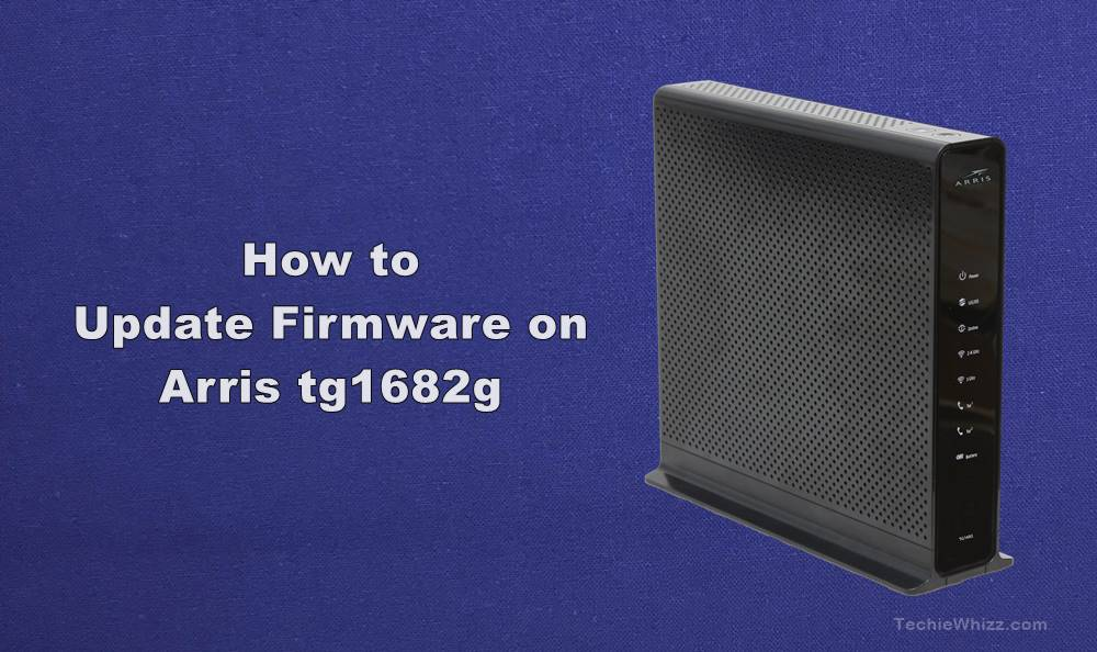 How to Update Firmware on Arris tg1682g